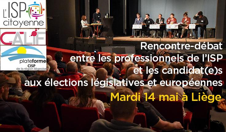 Liège le 14 mai : Rencontre-débat entre les professionnels de l'ISP et les candidates et candidats aux élections législatives et européennes