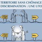 UN TERRITOIRE SANS CHÔMAGE ET SANS DISCRIMINATION : UNE UTOPIE ?