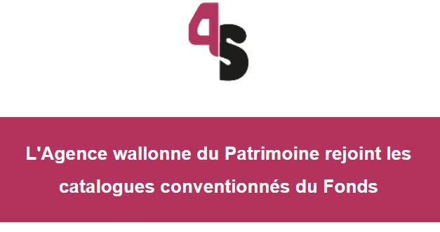 L'Agence wallonne du Patrimoine rejoint les catalogues conventionnés du Fonds